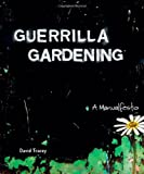 """The term """"guerrilla"""" may bring to mind a small band of armed soldiers, moving in the dead of night on a stealth mission. In the case of guerrilla gardening, the soldiers are planters, the weapons are shovels, and the mission is to transform a..."""