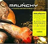 Raunchy - Wasteland Discotheque