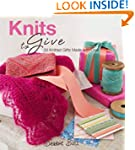 Knits to Give: 30 Knitted Gifts Made...