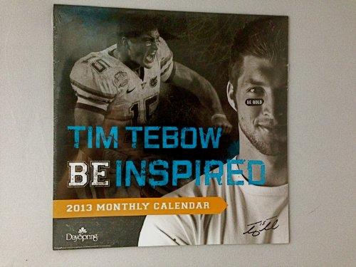 TIM TEBOW BE INSPIRED 2013 Calendar