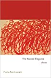 img - for The Ruined Elegance: Poems (Princeton Series of Contemporary Poets) book / textbook / text book