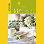 El Milagro Más Grande del Mundo: Memorandum de Dios Para Ti [The Greatest Miracle in the World] | Og Mandino