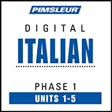 Italian Phase 1, Unit 01-05: Learn to Speak and Understand Italian with Pimsleur Language Programs  by Pimsleur