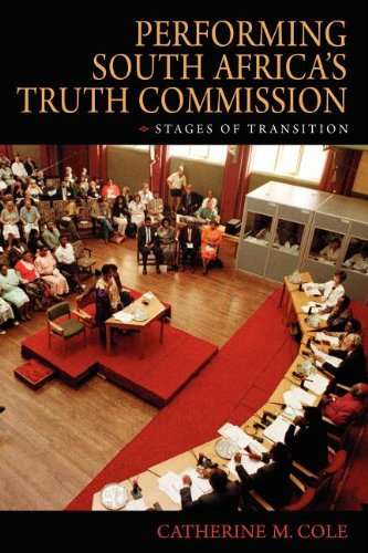 Performing South Africa's Truth Commission: Stages of...