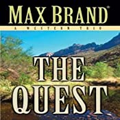The Quest: A Western Trio | [Max Brand]
