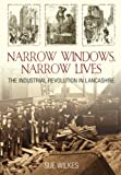 Narrow Windows, Narrow Lives: The Industrial Revolution in L...