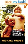 Why First-Borns Rule the World and La...