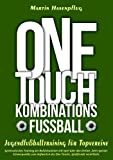 One-Touch-Kombinationsfu�ball: Jugendfu�balltraining f�r Topvereine