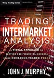 img - for Trading with Intermarket Analysis: A Visual Approach to Beating the Financial Markets Using Exchange-Traded Funds (Wiley Trading) book / textbook / text book