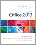 img - for Exploring: Microsoft Office 2013, Plus book / textbook / text book