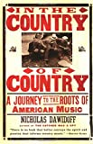 In the Country of Country: A Journey to the Roots of American Music (037570082X) by Nicholas Dawidoff