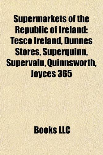 supermarkets-of-the-republic-of-ireland-tesco-ireland-dunnes-stores-superquinn-supervalu-quinnsworth