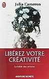 echange, troc Julia Cameron - Libérez votre créativité - Un livre culte !