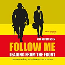 Follow Me: Leading from the Front Audiobook by Kim Kristensen Narrated by Paul Heitsch