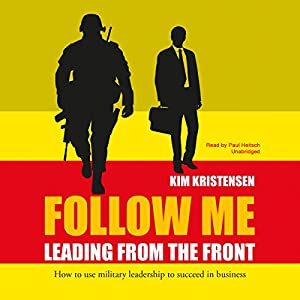 Follow Me: Leading from the Front Hörbuch von Kim Kristensen Gesprochen von: Paul Heitsch