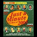 Just a Minute: The Best of 2005  by Nicholas Parsons Narrated by Paul Merton, Linda Smith, Clement Freud
