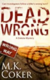 img - for Dead Wrong (A Dakota Mystery) book / textbook / text book