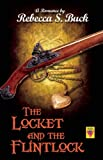 img - for The Locket and the Flintlock book / textbook / text book