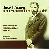 José lazaro, un Navarro cosmopolita en Madrid