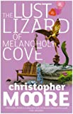 The Lust Lizard Of Melancholy Cove: Book 2: Pine Cove Series (1841497231) by Christopher Moore