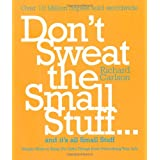 Don't Sweat the Small Stuff: Simple Ways to Keep the Little Things from Taking Over Your Lifeby Richard Carlson