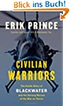 Civilian Warriors: The Inside Story o...