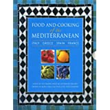 Food and Cooking of the Mediterranean: Italy, Greece, Spain & France: A box set of 4 books with 265 authentic...