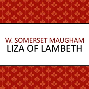 Liza of Lambeth | [W Somerset Maugham]