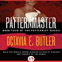 Patternmaster: The Patternist Series (       UNABRIDGED) by Octavia E. Butler Narrated by Eugene H. Russell IV