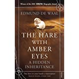The Hare With Amber Eyes: A Hidden Inheritanceby Edmund de Waal