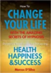 How to Change Your Life - with the Am...