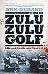 Zulu Zulu Golf: Life and Death with K...