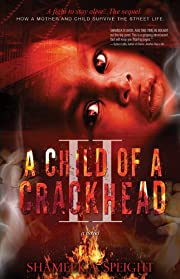 A CHILD OF A CRACKHEAD II