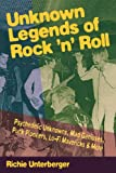 Unknown Legends of Rock 'n' Roll (0879305347) by Richie Unterberger