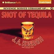 Shot of Tequila: A Jacqueline 'Jack' Daniels Mystery | [J. A. Konrath]