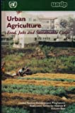 Urban Agriculture: Food, Jobs and Sustainable Cities (Publication Series for Habitat II) (9211260477) by United Nations Development Programme