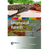 Geophysical Hazards: Minimizing Risk, Maximizing Awareness (International Year of Planet Earth (Closed))