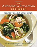 img - for The Alzheimer's Prevention Cookbook: 100 Recipes to Boost Brain Health book / textbook / text book