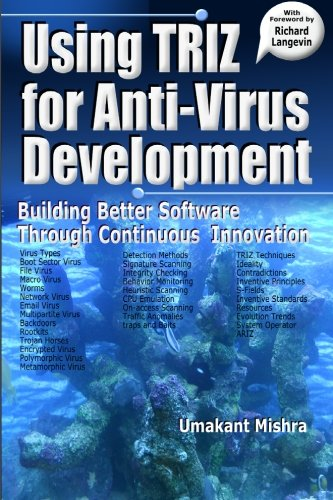 Using TRIZ for Anti-Virus Development: Building Better Software Through Continuous Innovation, by Umakant Mishra