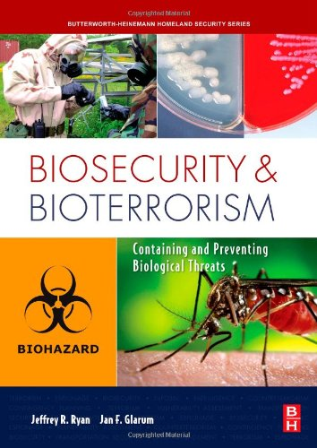Biosecurity and Bioterrorism: Containing and Preventing Biological Threats (Butterworth-Heinemann Homeland Security)