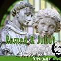Romeo and Juliet: Shakespeare Appreciated: (Unabridged, Dramatised, Commentary Options) Hörspiel von William Shakespeare, Simon Potter, Phil Viner Gesprochen von: Joan Walker, Christopher Kelham, Sara Bowes