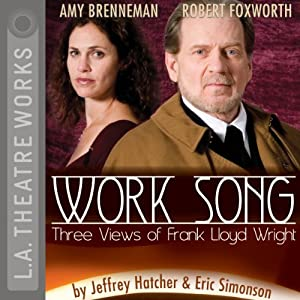 Work Song - Three Views of Frank Lloyd Wright Performance