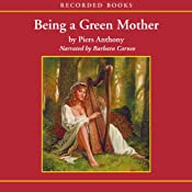 Being a Green Mother: Incarnations of Immortality, Book Five | Piers Anthony