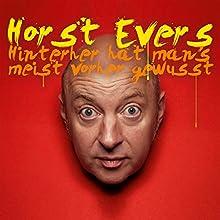 Hinterher hat man's meist vorher gewusst Hörspiel von Horst Evers Gesprochen von: Horst Evers