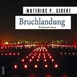 Bruchlandung: Lenz' zwölfter Fall | Matthias P. Gibert