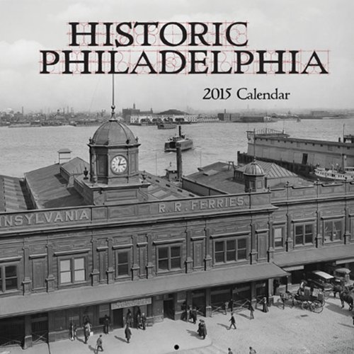 Historic Philadelphia 2015 Calendar