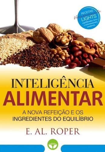 INTELIGÊNCIA ALIMENTAR: A Nova Refeição e os Ingredientes do Equilíbrio: EM SUPERPROMOÇÃO