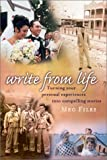 img - for By Meg Files Write from Life: Turning Your Personal Experiences Into Compelling Stories (1st First Edition) [Paperback] book / textbook / text book