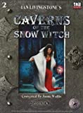 Caverns of the Snow Witch (D20 Fighting Fantasy S.)(Jamie Wallis)