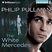 The White Mercedes | [Philip Pullman]